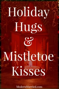 Holiday Hugs and Mistletoe Kisses - Christmas Quote