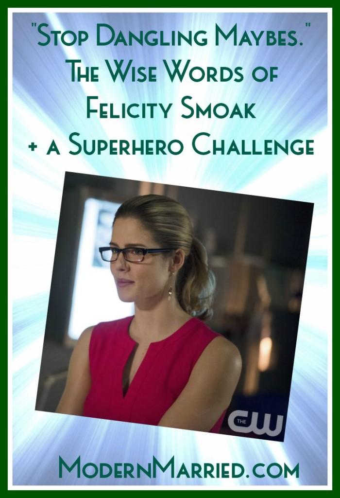 Felicity Smoak Quote