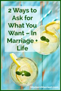 marriage advice how to ask for what you want