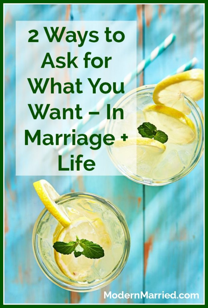 marriage advice how to ask for what you want, marriage coaching, relationship coaching, marriage tips, happy marriage