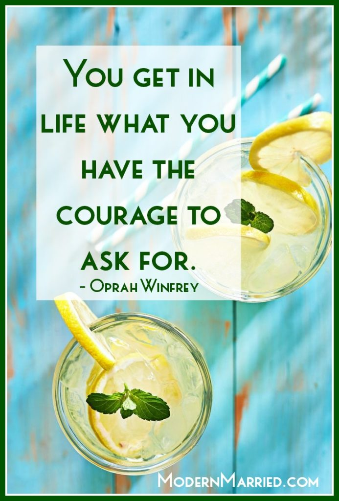 you get in life what you have the courage to ask for oprah quote