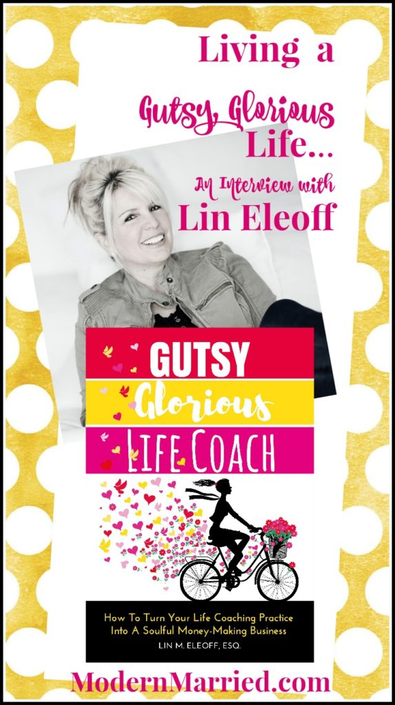 lin eleoff modernmarried.com interview gutsy glorious life coach book
