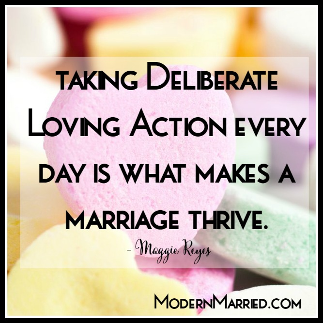 take deliberate loving action every day. stay married. love advice. relationship advice. date your husband.