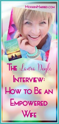 The Laura Doyle Interview: How to Be an Empowered Wife